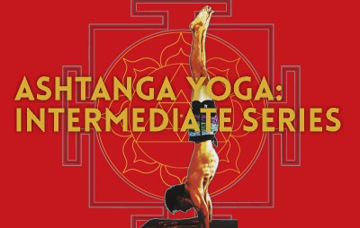 Ashtanga Yoga: A Guide to the Intermediate Series