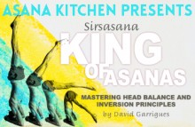 King of Asanas: Mastering Head Balance and Inversion Principles