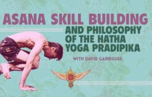 Asana Skill Building and Philosophy of the Hatha Yoga Pradipika